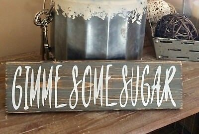 - Rustic Wood Sign GIMME SOME SUGAR Farmhouse Kitchen Distressed Home Decor Coffee