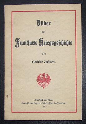 Nassauer, Siegfried : Bilder aus Frankfurts Kriegsgeschichte