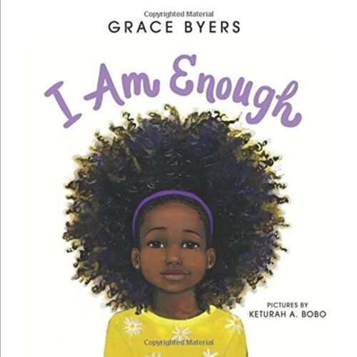 I Am Enough by Grace Byers and Keturah A. Bobo