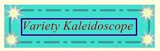 Variety kaleidoscope