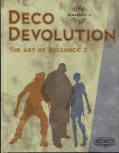 Deco Devolution The Art of Bioshock 2 Book (Artbook)