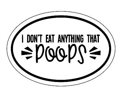 Chinese New Year Home Decoration Ideas Oval I Don't Eat Anything That Poops Vegan Decal - Vegetarian Bumper Sticker Colours Home Decor