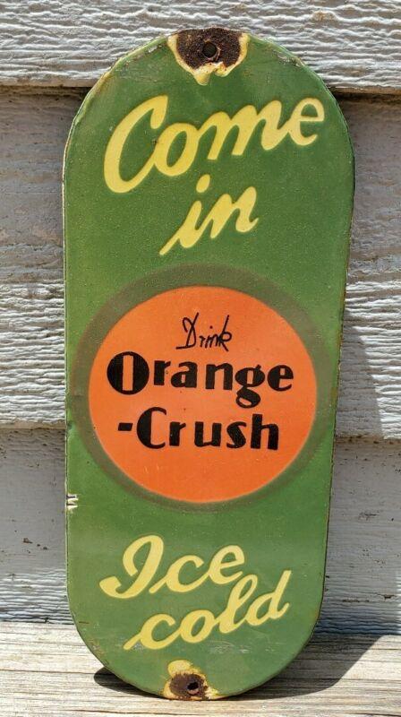 """VINTAGE DRINK ICE COLD ORANGE CRUSH PORCELAIN GAS STATION DOOR SIGN """"COME IN"""""""