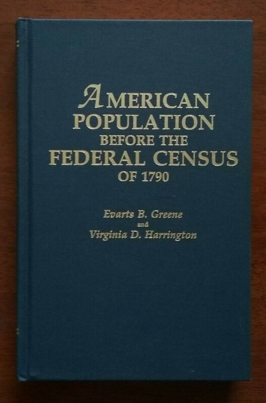 American Population Before The Federal Census Of 1790 Greene / Harrington 1993