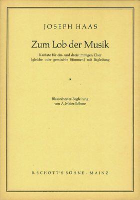 Joseph Haas: Zum Lob der Musik. Blasorchester-Begleitung - Noten