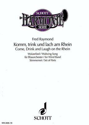 Raymond: Komm, trink und lach am Rhein. Für Blasorchester. Stimmenset - Noten