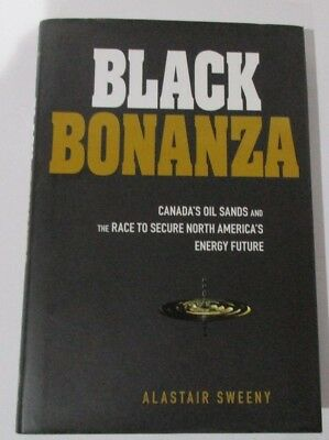 Black Bonanza Hc Dj 2010 Alastair Sweeny Oil Sands Canada