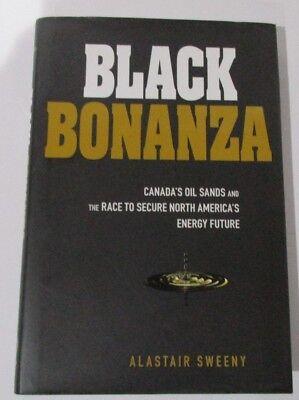 Black Bonanza Hc Dj 2010 Alastair Sweeny Oil Sands Canada