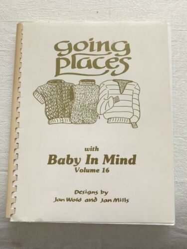 BK309 BROTHER KNITTING MACHINE BOOKS GOING PLACES WITH BABY IN MIND JAN WOLD