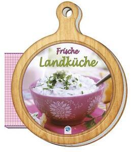 Rezepte Rezeptbuch Kochbuch Kochen Frische Landküche Geschenk-Kochbuch