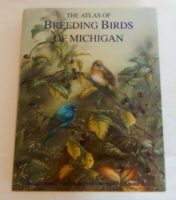 The Atlas of Breeding Birds of Michigan by Richard Brewer (1991, Hardcover)