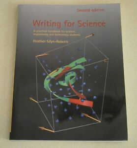 Writing for Science: 2nd edition by Heather Silyn-Roberts 2005 Coopers Plains Brisbane South West Preview