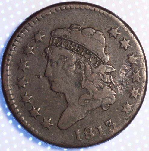 """1813 """"CLASSIC HEAD"""" LARGE CENT, RARE EARLY COPPER, NICER CIRC COIN, RARE TYPE!!"""