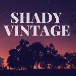 Shady Vintage