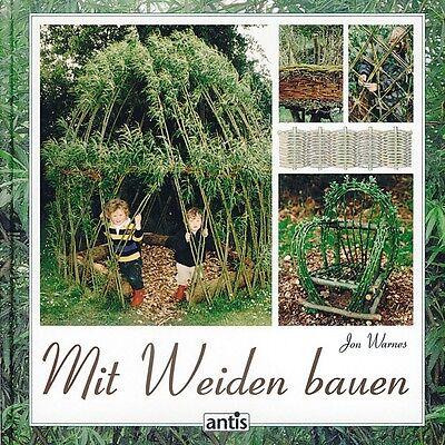 Pflanzen, Lagern & Flechten: Stühle, Tische & Dekoration aus Weiden selber bauen