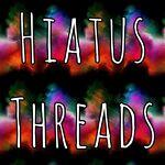Hiatus Threads