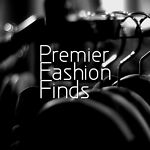 Premier Fashion Finds