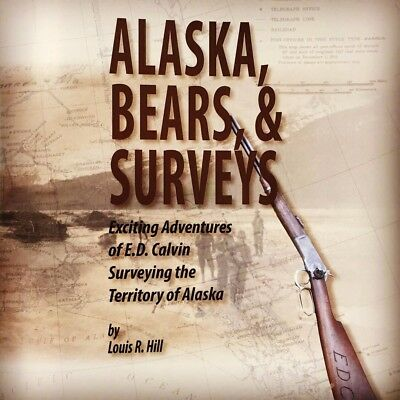 Alaska  Bears And Surveys  Adventures Of E D  Calvin Surveying Alaska Territory