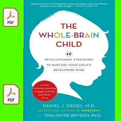 The Whole-Brain Child_ 12 Revolutionary Strategies to Nurture Your Child's P.D.F