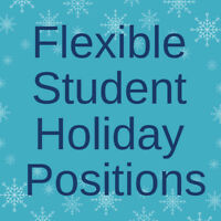 Student Work Positions - Part-Time/Full-Time & Holiday Work