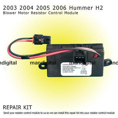 HUMMER H2 BLOWER MOTOR RESISTOR CONTROL MODULE REPAIR SERVICE 2003 2004 05 06