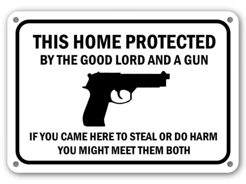This Home Protected by The Good Lord and A Gun Sign Guns Armed Shoot Signs