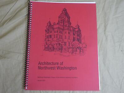 ARCHITECTURE OF NORTHWEST WASHINGTON - American Institute of