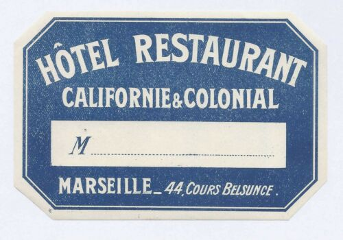 Californie & Colonial Marseille Hotel Restaurant 44 Cours Belsunce Luggage Label