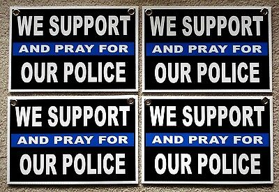4 We Support And Pray For Our Police 8x12 Plastic Coroplast Signs Wgrommets