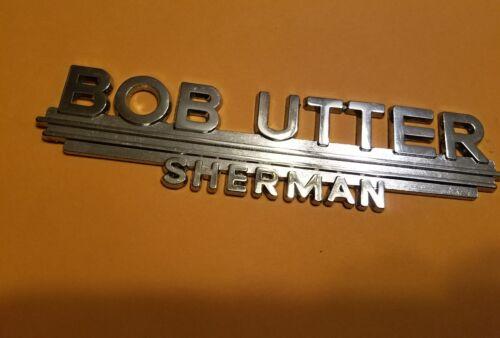 Bob Utter--Sherman --Metal  Dealer Emblem Car  vintage SM712