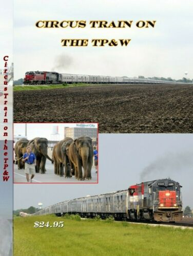 Circus Train on the TP&W Ringling Brothers Circus Train DVD PLEASE READ