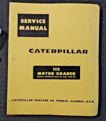 GENUINE CATERPILLAR 112 MOTOR ROAD GRADER REPAIR MANUAL 91G1 & 46D1 & UP MINTY