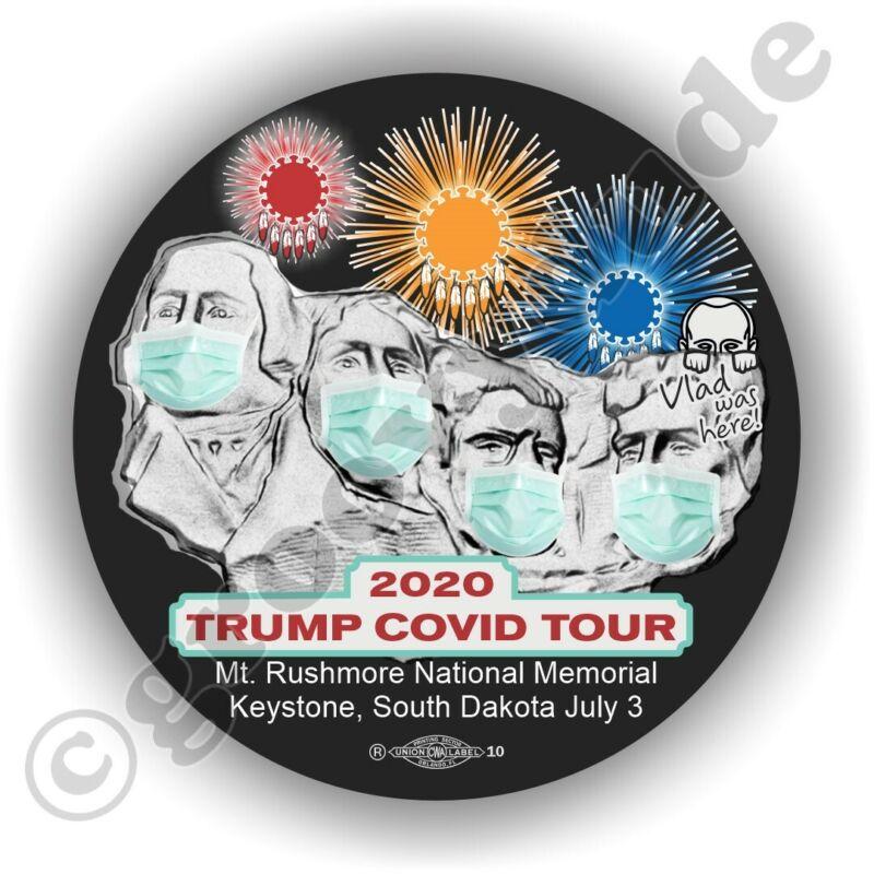 July 2020 Mt. Rushmore SD Anti Trump Pandemic Tour Campaign Pin Pinback Button