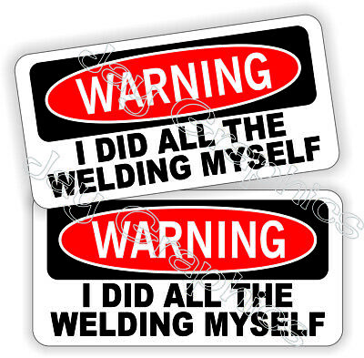 I Did All Welding Myself Funny Hard Hat Stickers Decals Welder Welding Helmet