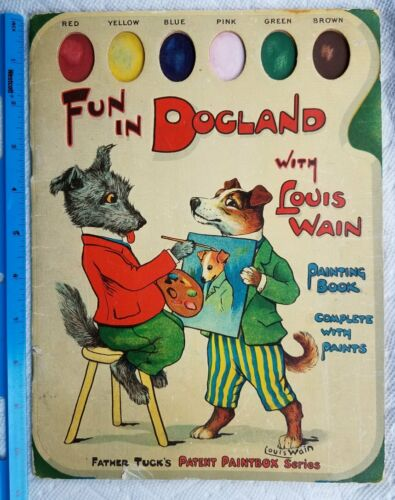 Louis Wain Raphael Tuck FUN IN DOGLAND Painting Book Paintbox Series Dog Cat