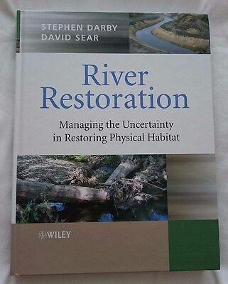 River Restoration: Managing the Uncertainty in Restoring Physical Habitat