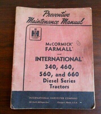Mccormick Farmall Ih 340 460 560 660 Diesel Tractor Maintenance Manual Vtg 1960