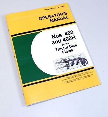Operators Manual For John Deere 400 400h Series Tractor Disk Plow Owners