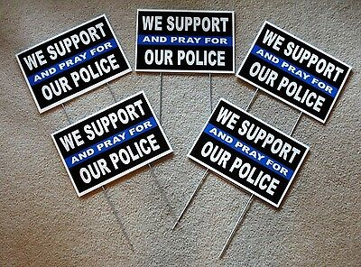 5 We Support And Pray For Our Police 8x12 Plastic Coroplast Signs Wstakes