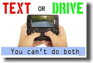 NEW-Driving-Cell-Phone-Safety-Texting-POSTER-TEXT-or-DRIVE-You-Cant-Do-Both