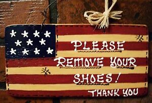 4x8 PLEASE REMOVE YOUR SHOES Americana Flag SIGN Take Off Rustic Country Plaque