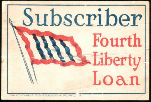 WORLD WAR I ERA FOURTH LIBERTY LOAN SUBSCRIBER RURAL MAIL BOX ADVERTISEMENT 1918