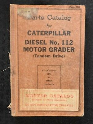 1942 Wwii Era Caterpillar No. 112 Motor Tandem Axle Road Grader Parts Catalog