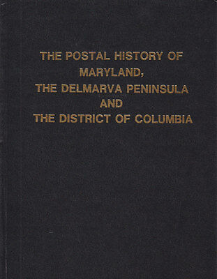 Postal History Of Maryland  The Delmarva Peninsula   District Of Columbia  New