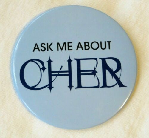 HTF NEW CHER FAREWELL TOUR ASK ME ABOUT CHER BUTTON PIN 3 INCH MINT CONDITION