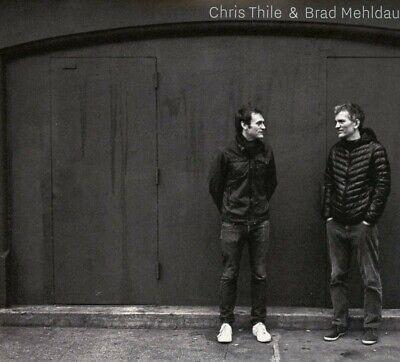 THILE ,CHRIS & MEHLDAU,BRAD - CHRIS THILE & BRAD MEHLDAU  2 CD NEW+ (Chris Thile Chris Thile & Brad Mehldau)