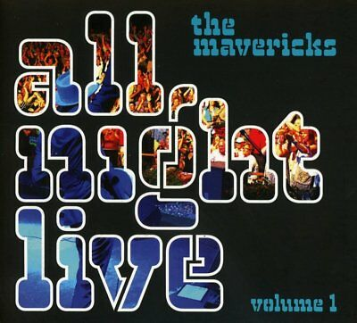 THE MAVERICKS - ALL NIGHT LIVE VOL,1   CD