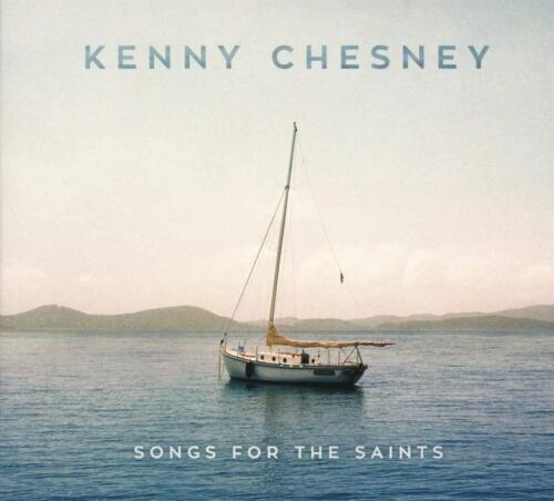 Kenny Chesney - Songs For The Saints CD NEW 2018