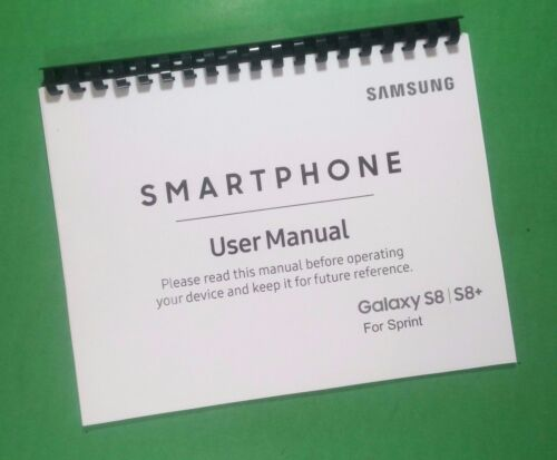 """LASER 8.5X11"""" Samsung Galaxy S8 S8+ Sprint Phone 268 Page Owners Manual Guide"""