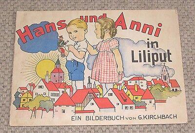 Hans und Anni in Liliput Kinderbuch Ein Bilderbuch von G. Kirchbach um 1930